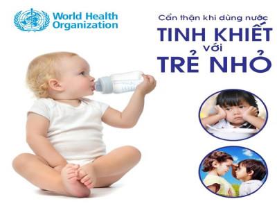 WHO cảnh báo rủi ro dùng nước tinh khiết cho bé