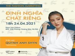 """""""The Fashion Marketing – Định nghĩa Chất riêng"""" – Workshop về marketing thời trang hiếm hoi tại Hà Nội"""