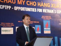 CPTPP – Cơ hội mở rộng thị trường châu Mỹ cho hàng xuất khẩu Việt Nam