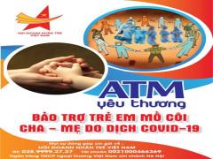 """Triển khai """"Chương trình ATM Yêu thương"""" bảo trợ trẻ mồ côi do Covid"""