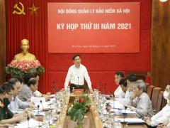 Hội đồng quản lý BHXH Việt Nam họp kỳ họp lần thứ III năm 2021:  Định hướng, quyết nghị nhiều vấn đề quan trọng