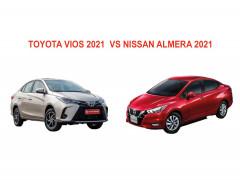 So sánh nhanh Toyota Vios 2021 và Nissan Almera 2021:  Ai mới là trùm cuối?
